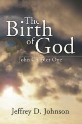The Birth of God - John Chapter One