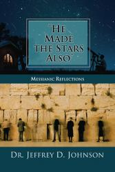 """He Made the Stars Also"": Messianic Reflections"