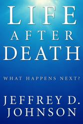 Life After Death - What Happens Next?