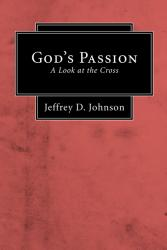God's Passion:  A Look at the Cross