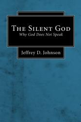The Silent God: Why God Does Not Speak